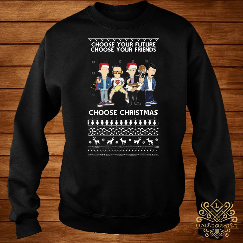 Trainspotting Choose Your Future Choose Your Friends Choose Christmas Ugly Sweater