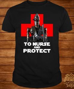 Star Wars IG-11 To Nurse And Protect Shirt