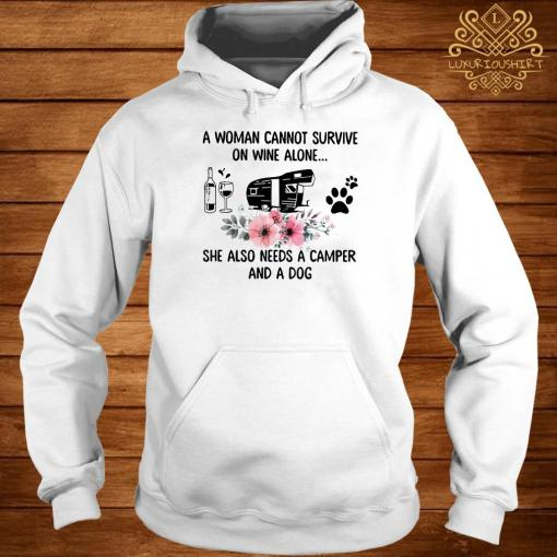 A Woman Cannot Survive On Wine Alone She Also Needs A Camper And A Dog Hoodie