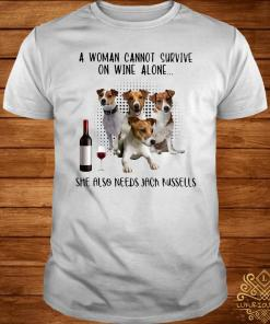 A Woman Cannot Survive On Wine Alone She Also Needs Jack Russells Shirt