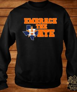 Houston Astros Embrace The Hate Shirt sweater