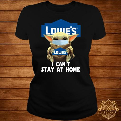 Baby Yoda Face Mask Hug Lowes I Can't Stay At Home ladies Tee