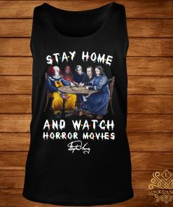 Stephen King Stay Home And Watch Horror Movies Signature Shirt tank-top
