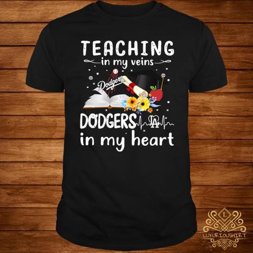 Teaching In My Veins Dodgers In My Heart Shirt