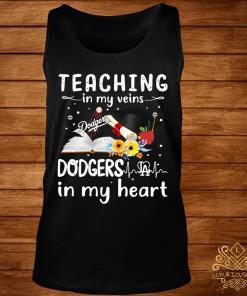 Teaching In My Veins Dodgers In My Heart Shirt tank-top