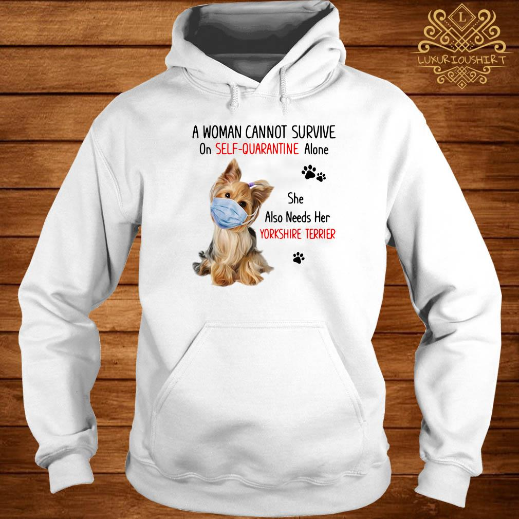 A Woman Cannot Survive On Self-Quarantine Alone She Also Needs Her Yorkshire Terrier Hoodie
