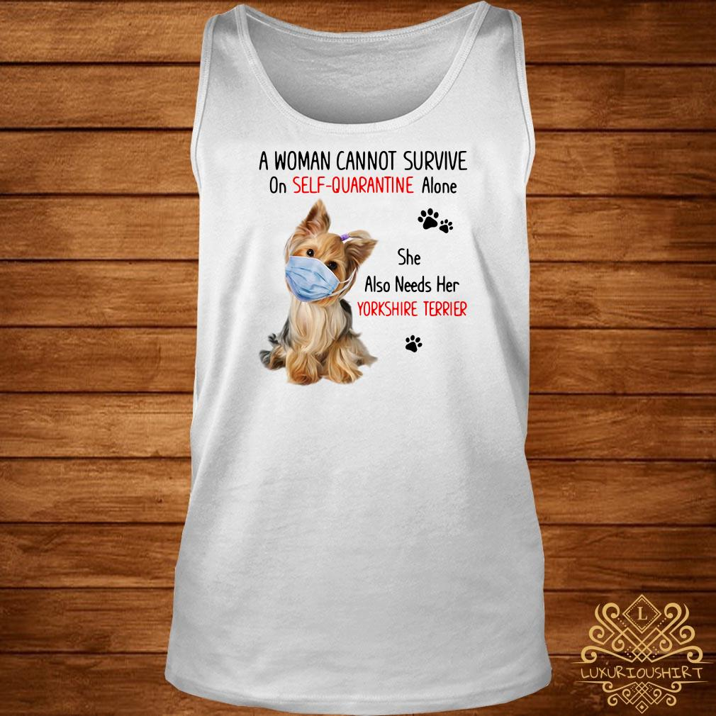 A Woman Cannot Survive On Self-Quarantine Alone She Also Needs Her Yorkshire Terrier Tank-top