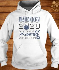 Anesthesiologist 2020 Saving The Word One Patient At A Time Mask Covid-19 Shirt hoodie