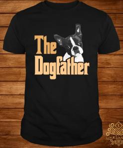 Boston Terrier The Dogfather Father's Day Shirt