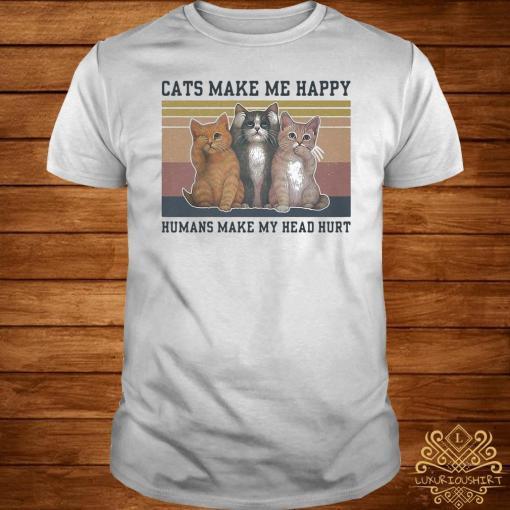 Cats Make Me Happy Humans Make My Head Hurt Vintage Shirt