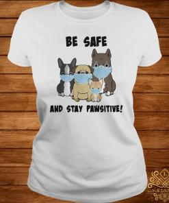 Dog Mask Be Safe And Stay Pawsitive Shirt ladies-tee