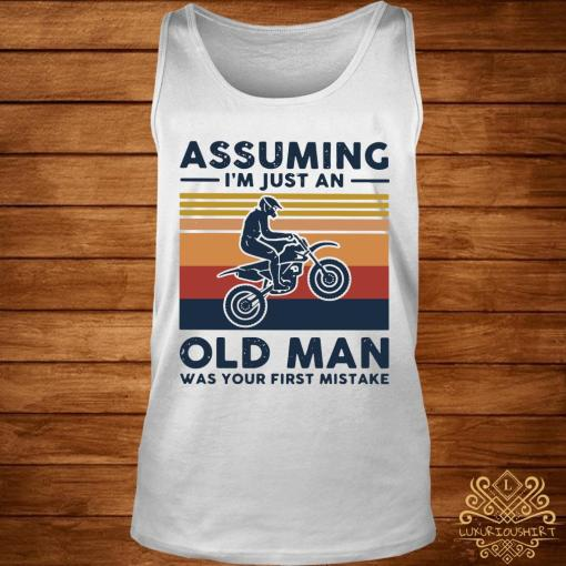 Freestyle Motocross Assuming I'm Just And Old Lady Was Your First Mistake Vintage Shirt tank-top