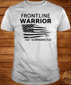 Independence Day Frontline Warrior Ultrasound Tech Shirt