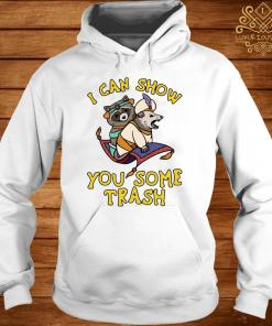 Raccoon And Possum I Can Show You Some Trash Shirt hoodie