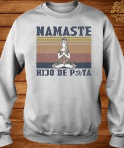 She Yoga Namaste Hijo De Puta Vintage Shirt sweater