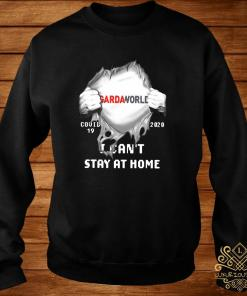 Gardaworld Inside Me Covid-19 2020 I Can't Stay At Home Shirt sweater