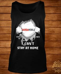Gardaworld Inside Me Covid-19 2020 I Can't Stay At Home Shirt tank-top