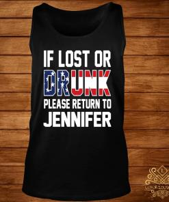 If Lost Or Drunk Please Return To Jennifer Shirt tank-top