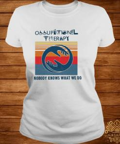 Occupational Therapy Nobody Knows What We Do Vintage Shirt ladies-tee