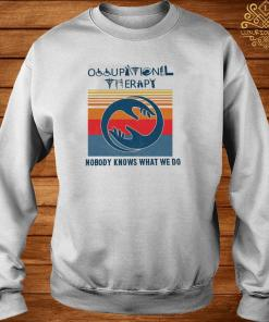 Occupational Therapy Nobody Knows What We Do Vintage Shirt sweater
