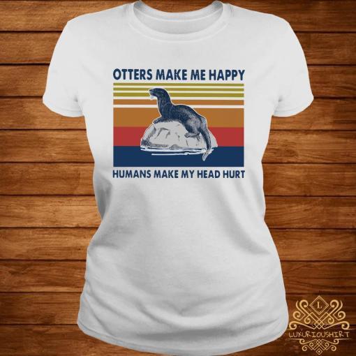 Otters Make Me Happy Humans Make My Head Hurt Vintage Shirt ladies-tee