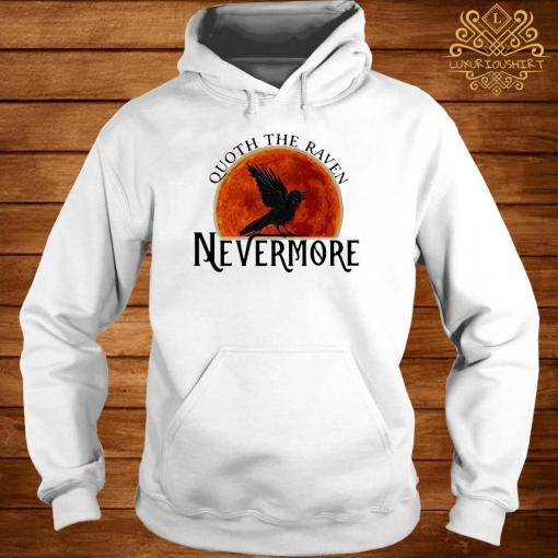Quoth The Raven Nevermore Moon Blood Shirt hoodie