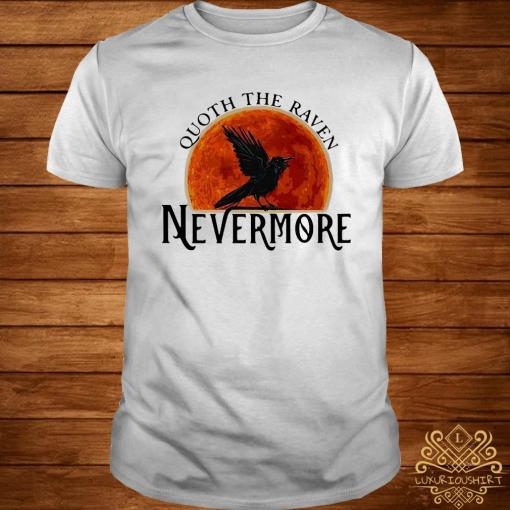 Quoth The Raven Nevermore Moon Blood Shirt