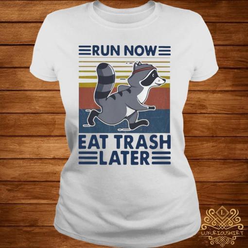 Run Now Eat Trash Later Vintage Shirt ladies-tee