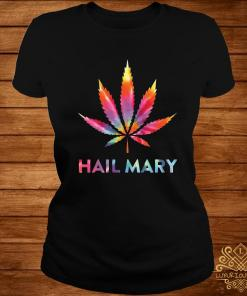 Weed Hail Mary Color Shirt ladies-tee