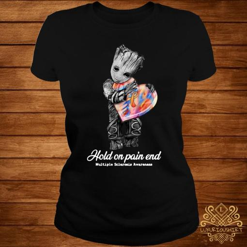 Groot Hold On Pain End Multiple Sclerosis Awareness Shirt ladies-tee