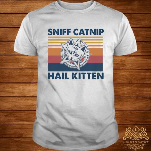 Sniff Catnip Hail Kitten Vintage Shirt