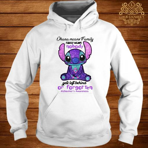 Stitch Ohana Means Family Family Means Nobody Gets Left Behind Or Forgotten Alzheimer's Awareness Shirt hoodie