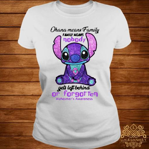 Stitch Ohana Means Family Family Means Nobody Gets Left Behind Or Forgotten Alzheimer's Awareness Shirt ladies-tee