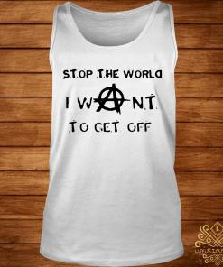 Stop The World I Want To Get Off Shirt tank-top