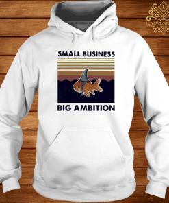 Fish Small Business Big Ambition Vintage Shirt hoodie
