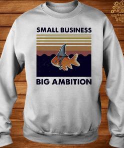 Fish Small Business Big Ambition Vintage Shirt sweater