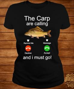 Fishing The Carp Are Calling And I Must Go Shirt ladies-tee