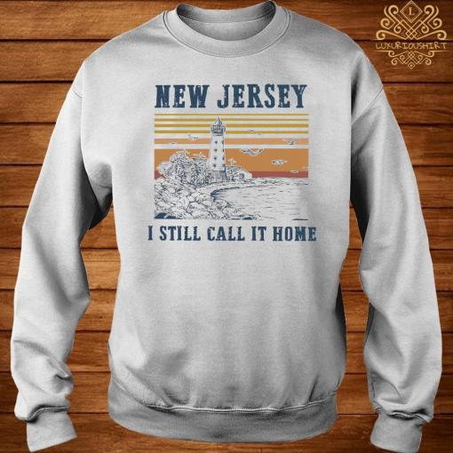 New Jersey I Still Call It Home Vintage Shirt sweater