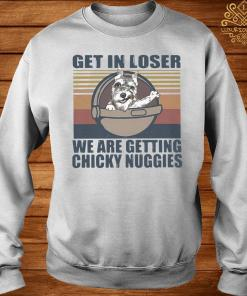Schnauzer Get In Loser We Are Getting Chicky Nuggies Vintage Shirt sweater