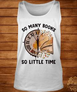 So Many Books So Little Time Shirt tank-top