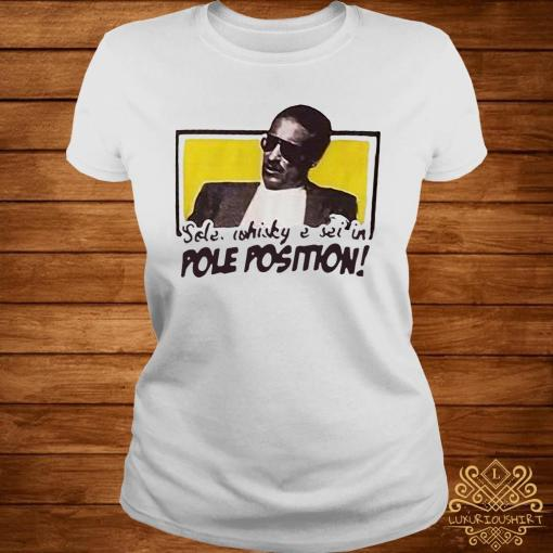 Sole Whisky E Sei In Pole Position Shirt ladies-tee