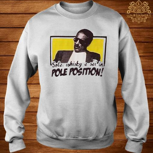 Sole Whisky E Sei In Pole Position Shirt sweater