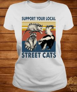 Support Your Local Street Cats Shirt ladies-tee