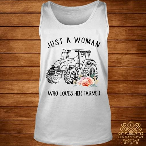 Tractor Just A Woman Who Loves Her Farmer Shirt tank-top