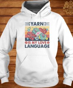 Yarn Is My Love Language Vintage Shirt hoodie