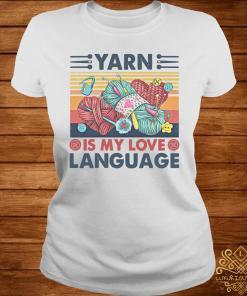 Yarn Is My Love Language Vintage Shirt ladies-tee