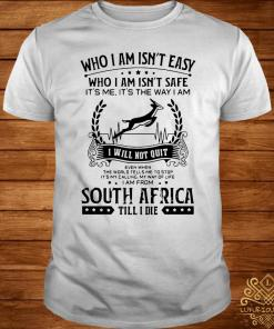 It's My Calling My Way Of Life I Am From South Africa Till I Die Shirt