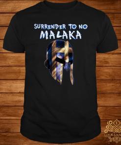 Surrender To No Malaka Shirt