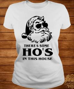 There's Some Ho's In This House Santa Christmas Shirt ladies-tee
