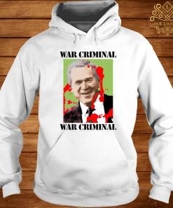 War Criminal George Bush Shirt hoodie